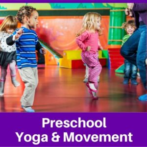 Preschool Yoga & Movement